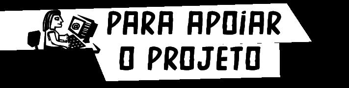 para apoiar o projeto
